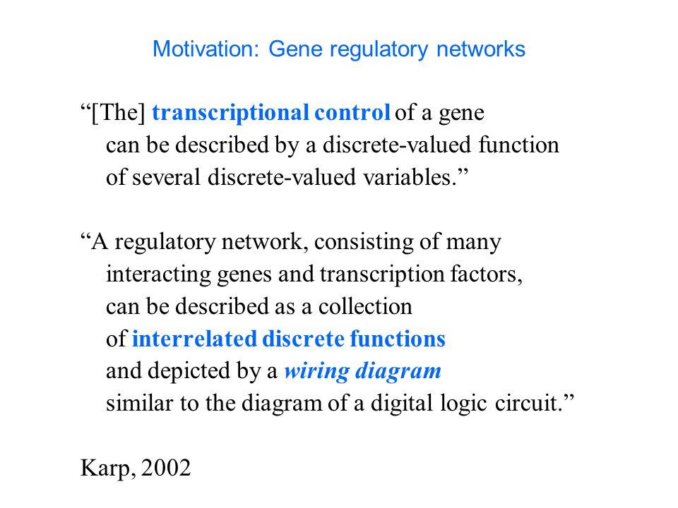 Motivation: Gene regulatory networks