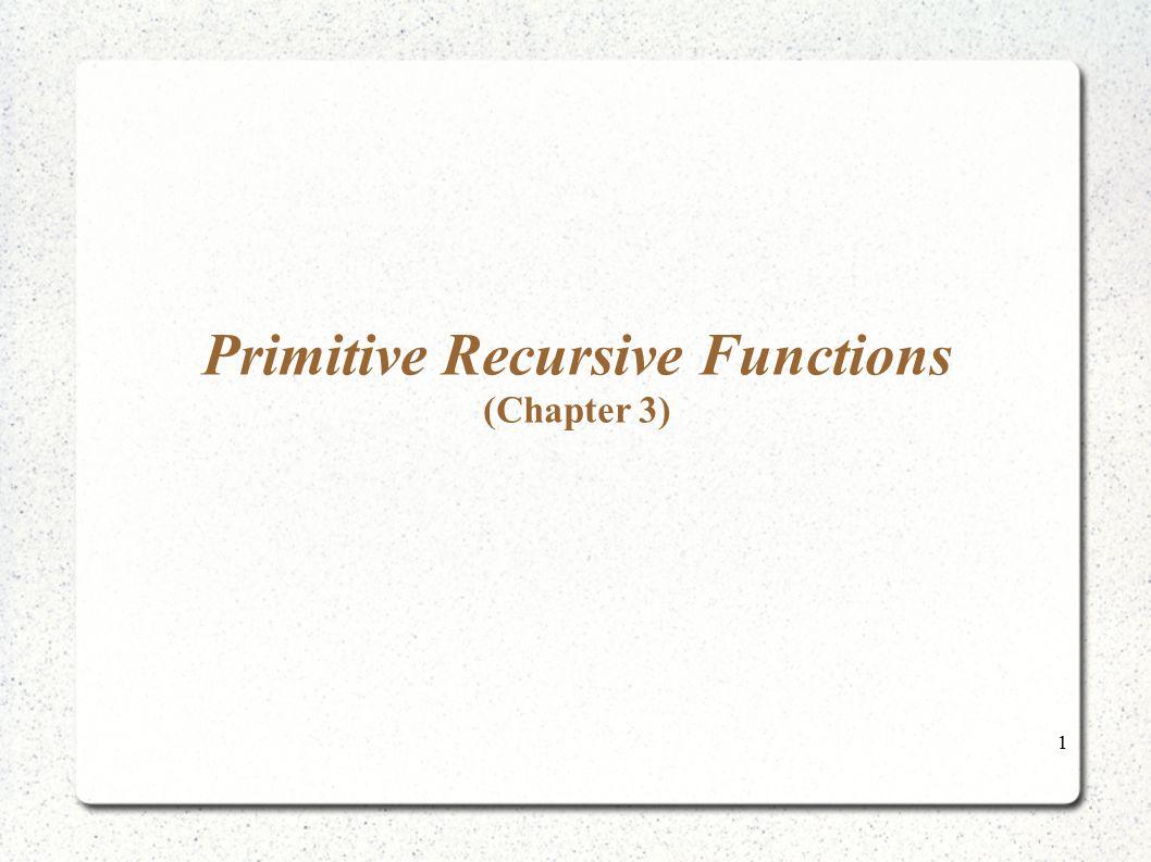 Primitive Recursive Functions (Chapter 3)