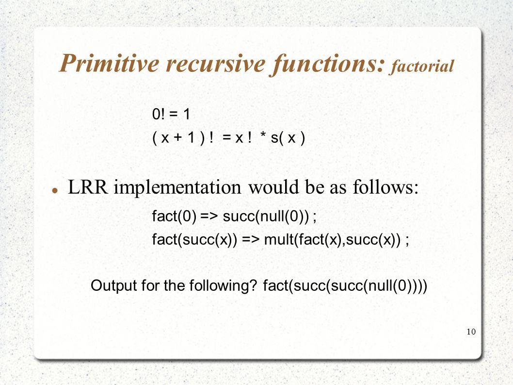 Primitive recursive functions: factorial