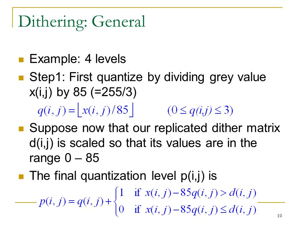 Dithering: General Example: 4 levels
