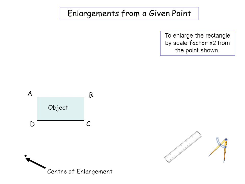Worksheet 1A Enlargements from a Given Point A B D C