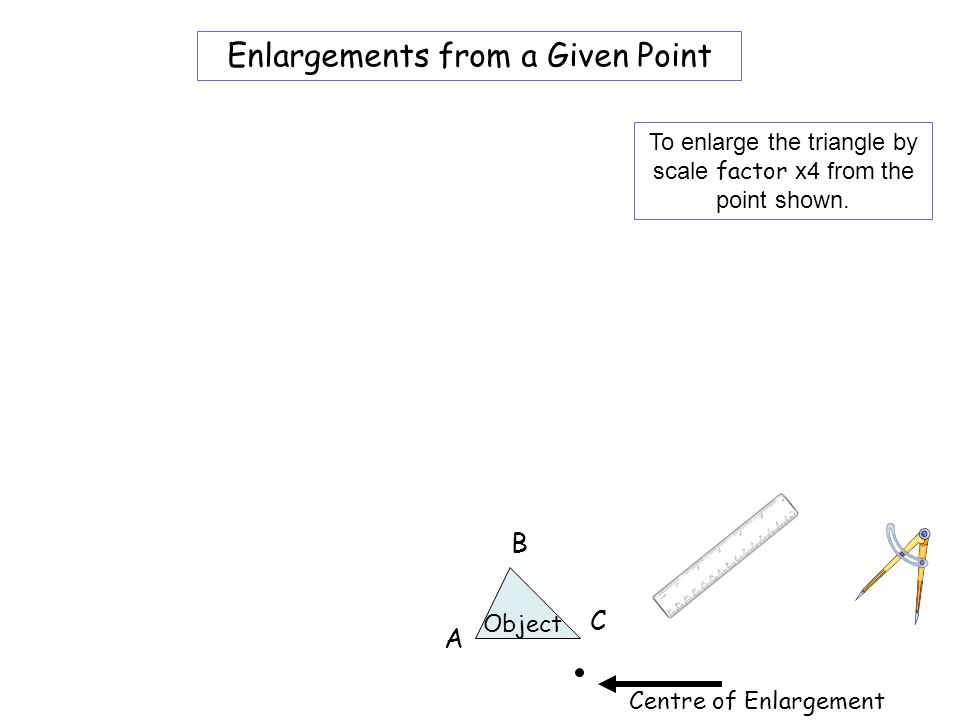 Worksheet 3A Enlargements from a Given Point B C A