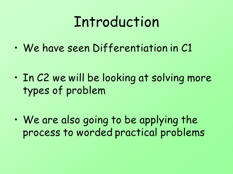 Introduction We have seen Differentiation in C1