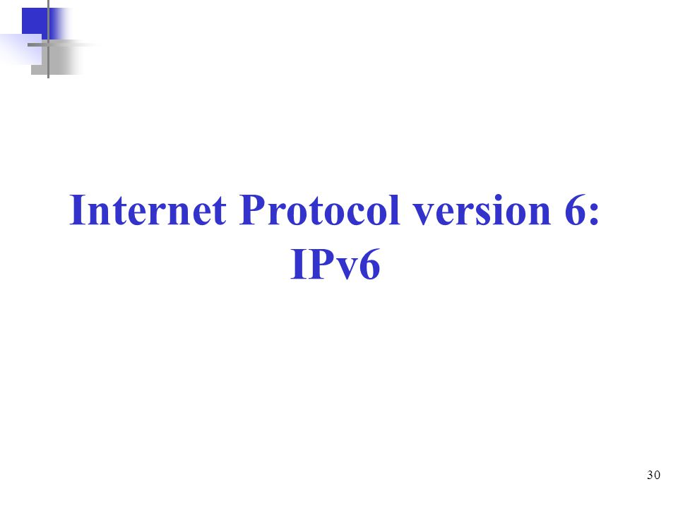 Internet Protocol version 6:
