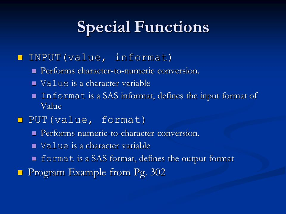 Special Functions INPUT(value, informat) PUT(value, format)