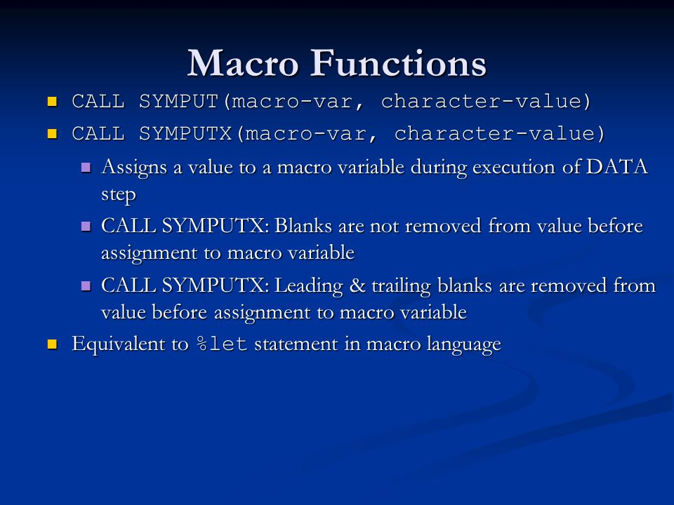 Macro Functions CALL SYMPUT(macro-var, character-value)