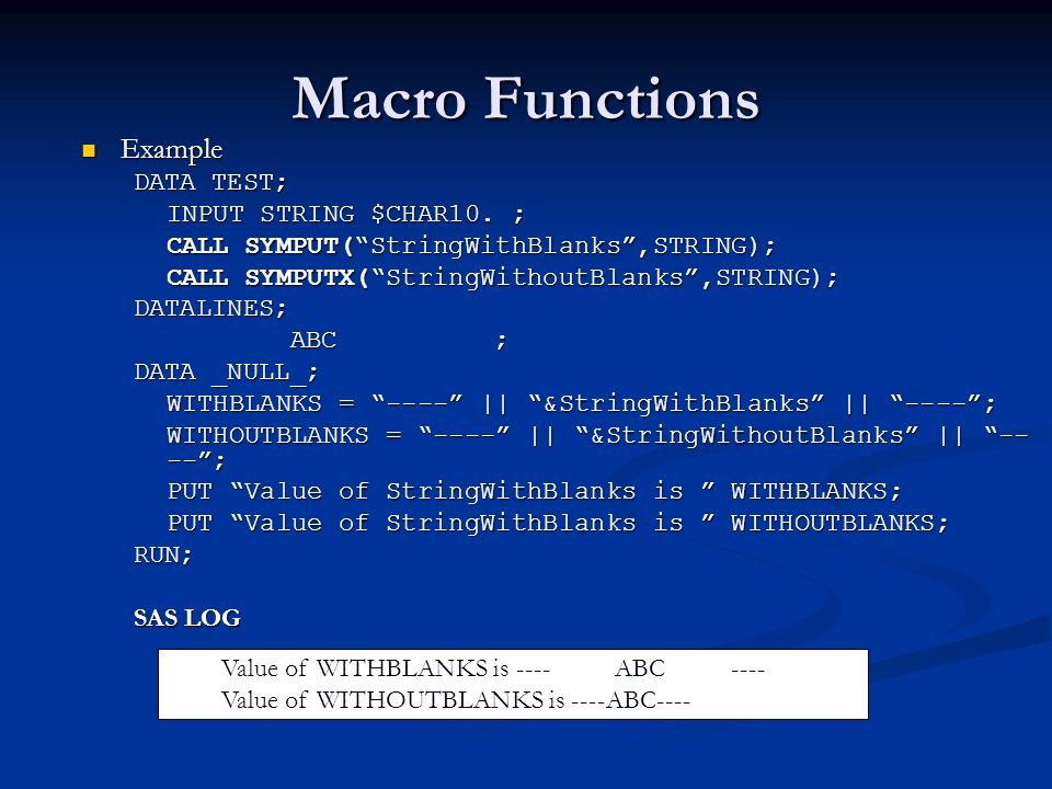 Macro Functions Example DATA TEST; INPUT STRING $CHAR10. ;