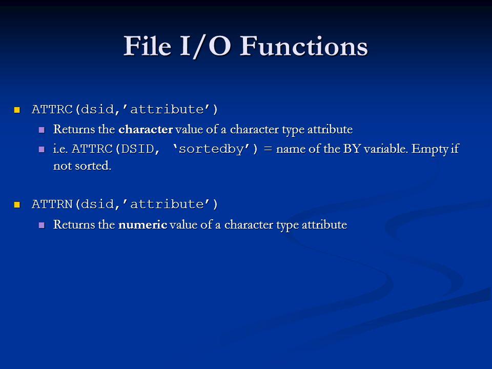 File I/O Functions ATTRC(dsid,'attribute')