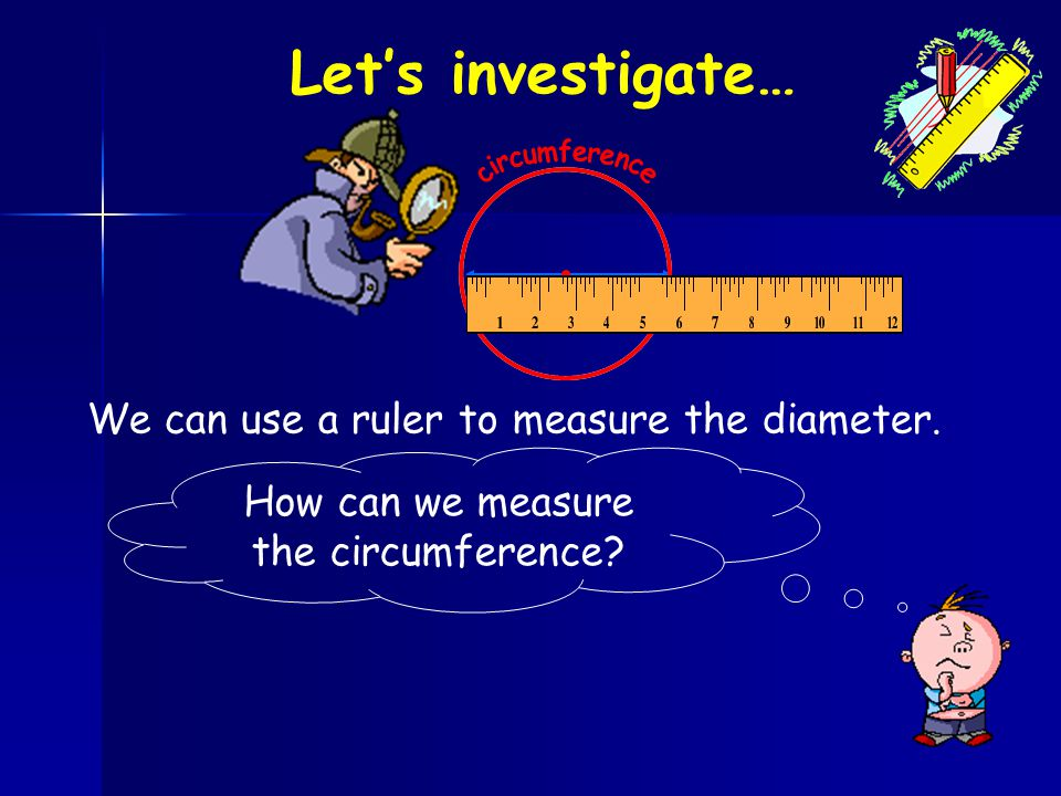 How can we measure the circumference