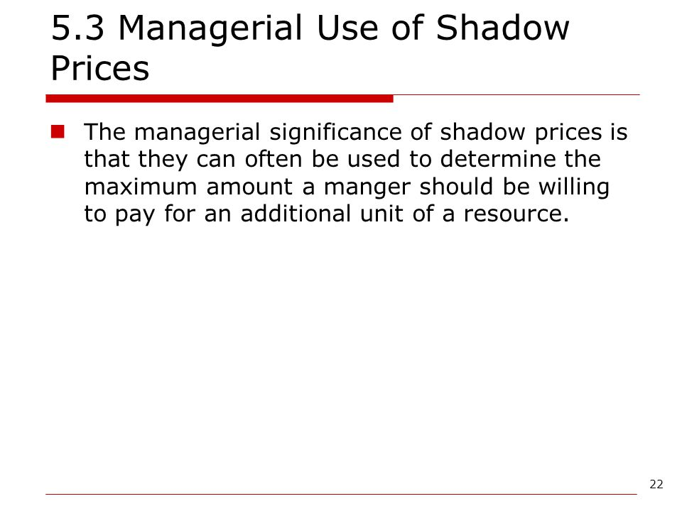 5.3 Managerial Use of Shadow Prices