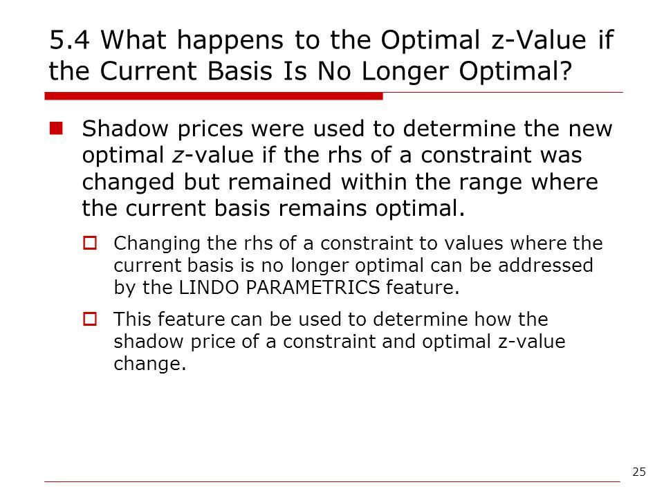 5.4 What happens to the Optimal z-Value if the Current Basis Is No Longer Optimal