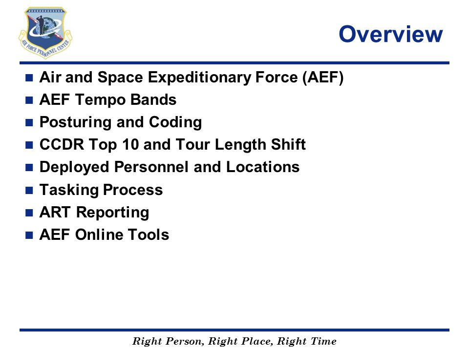 Overview Air and Space Expeditionary Force (AEF) AEF Tempo Bands