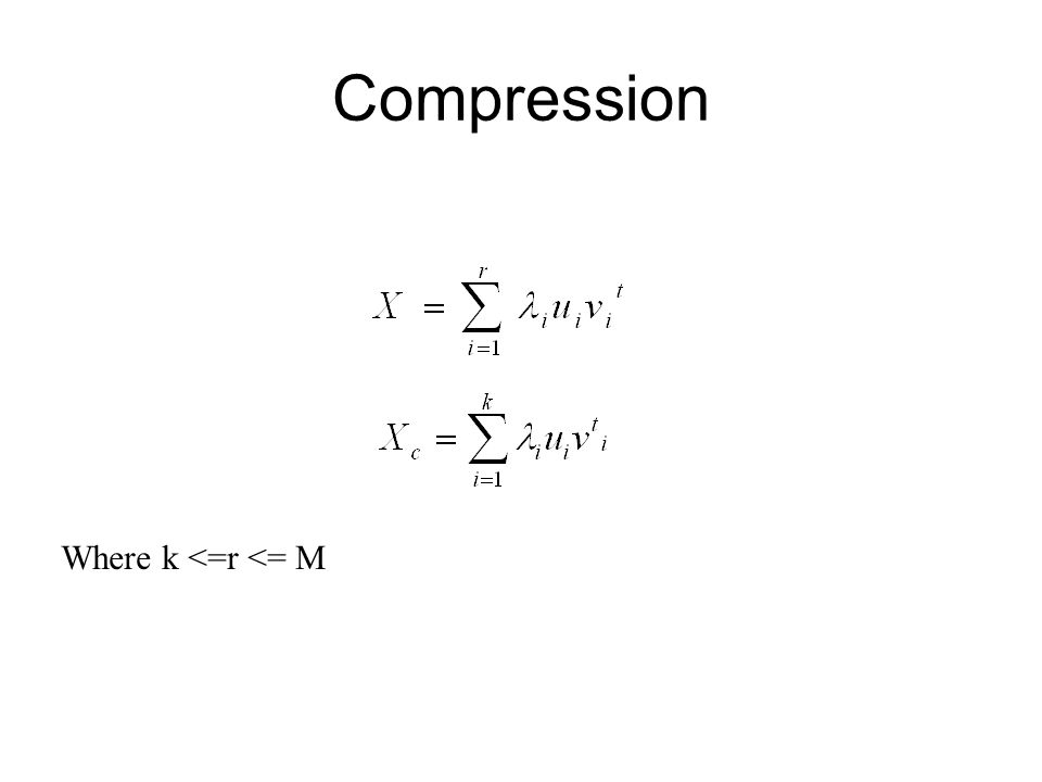 Compression Where k <=r <= M