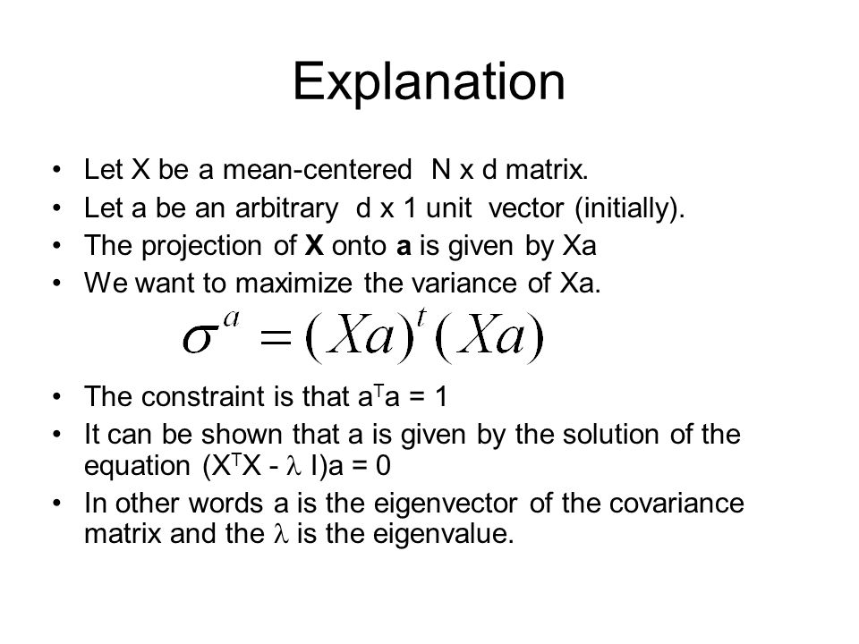 Explanation Let X be a mean-centered N x d matrix.
