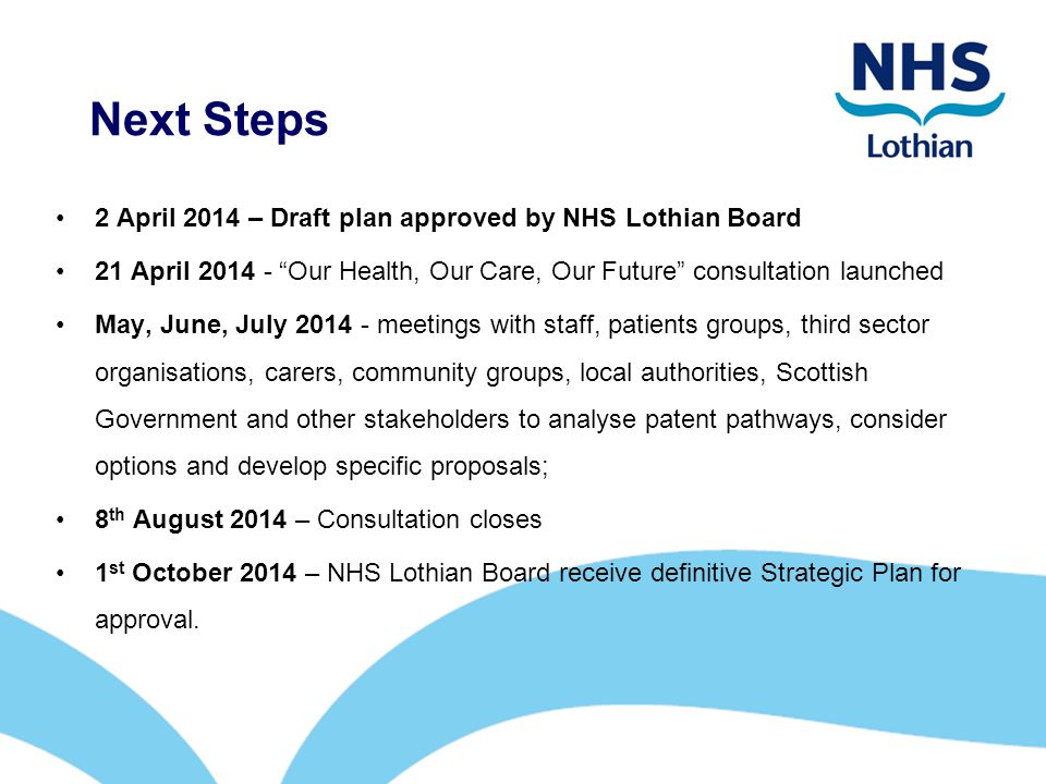 Next Steps 2 April 2014 – Draft plan approved by NHS Lothian Board