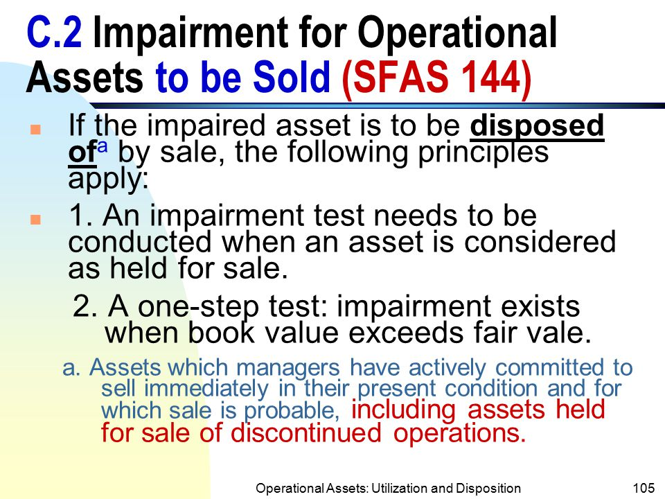 C.2 Impairment for Operational Assets to be Sold (SFAS 144)