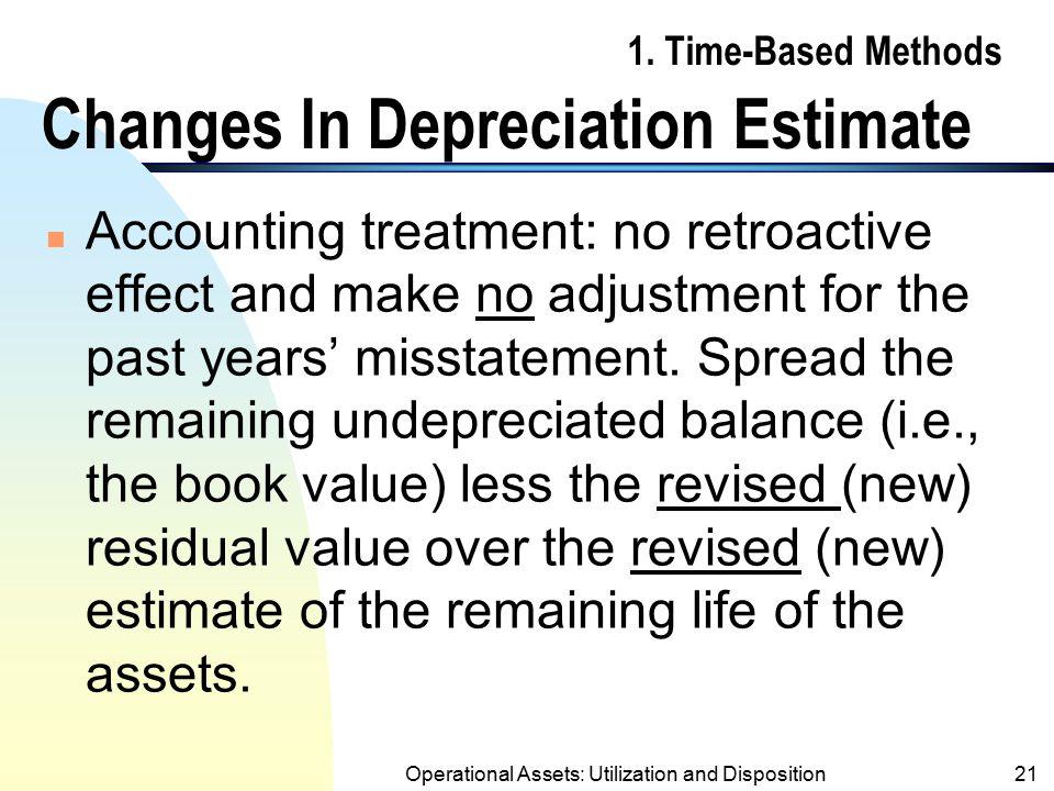 1. Time-Based Methods Changes In Depreciation Estimate