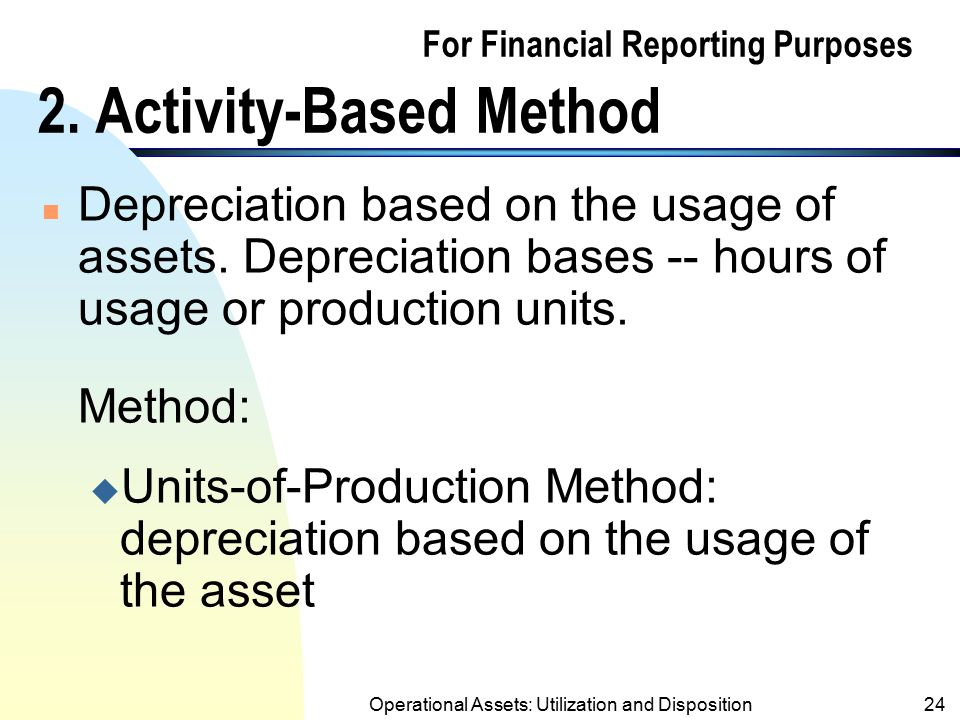 For Financial Reporting Purposes 2. Activity-Based Method