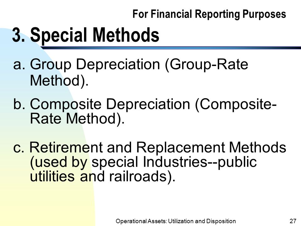 For Financial Reporting Purposes 3. Special Methods