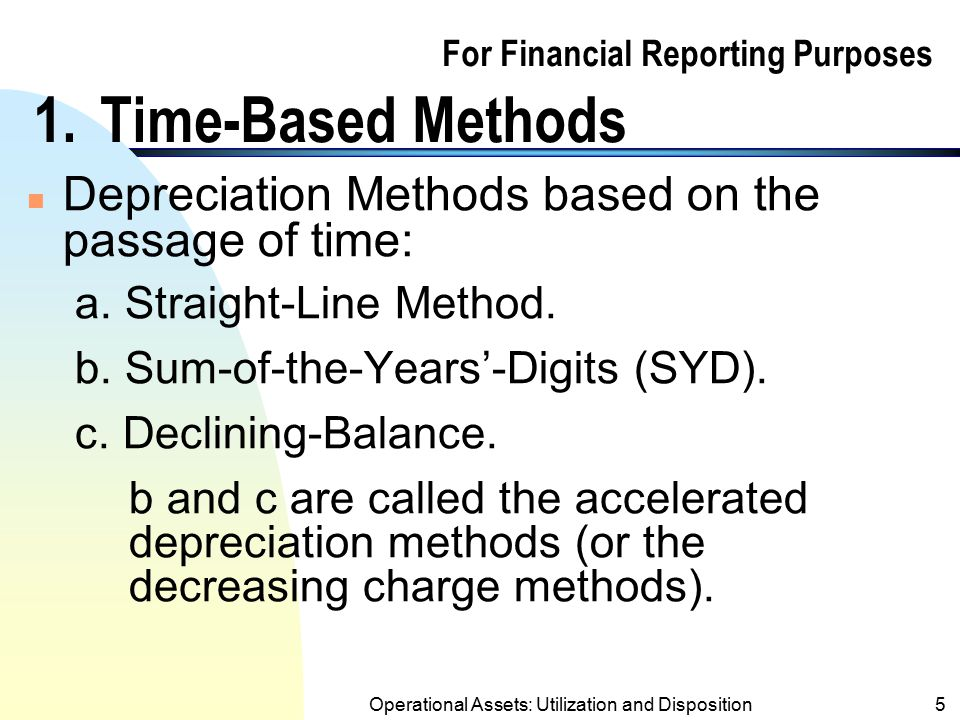 For Financial Reporting Purposes 1. Time-Based Methods