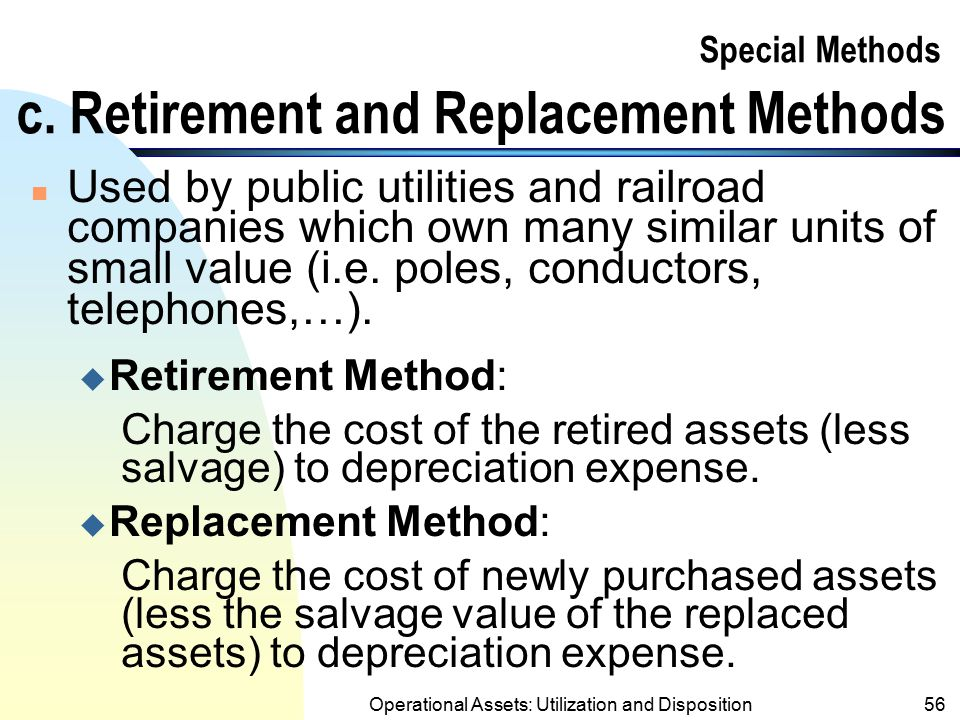 Special Methods c. Retirement and Replacement Methods