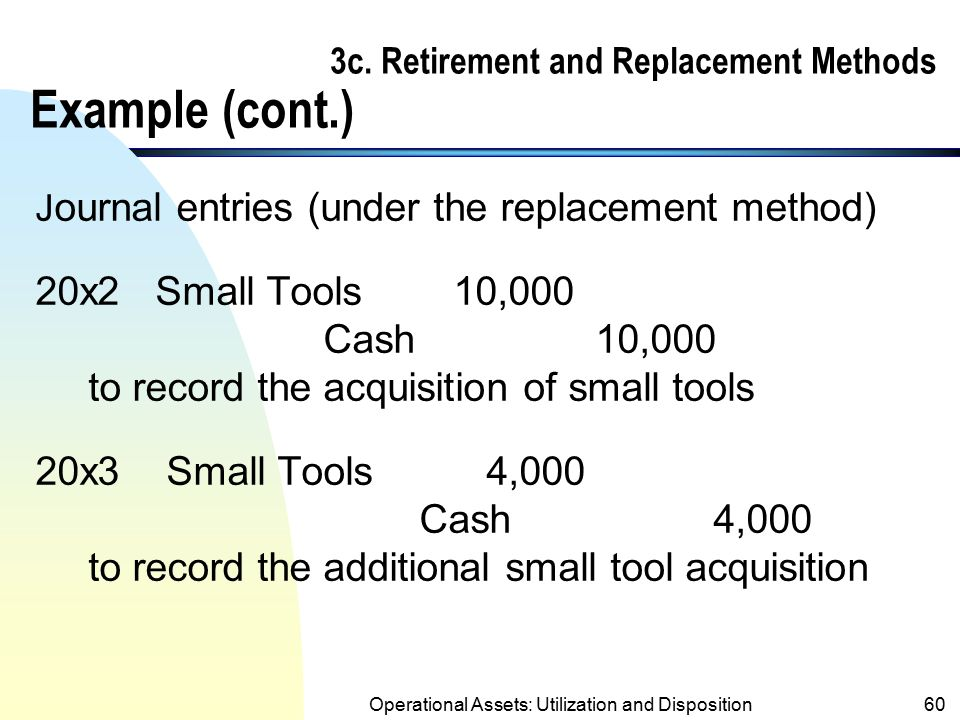 3c. Retirement and Replacement Methods Example (cont.)