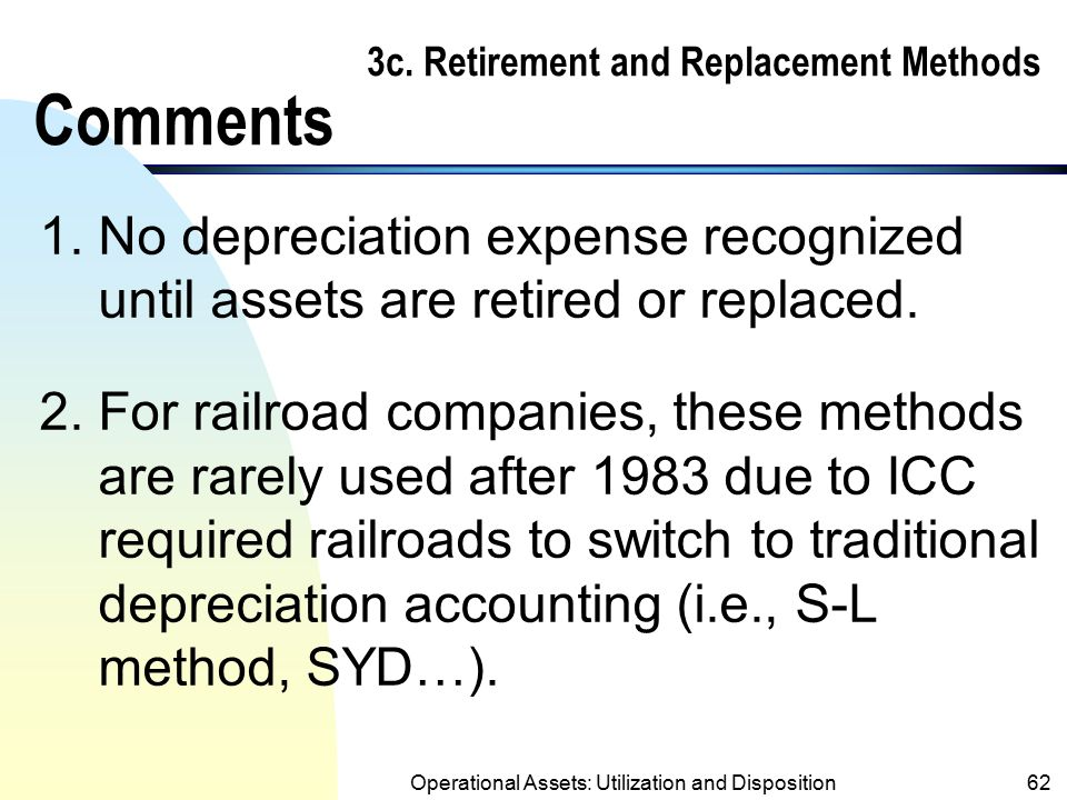 3c. Retirement and Replacement Methods Comments