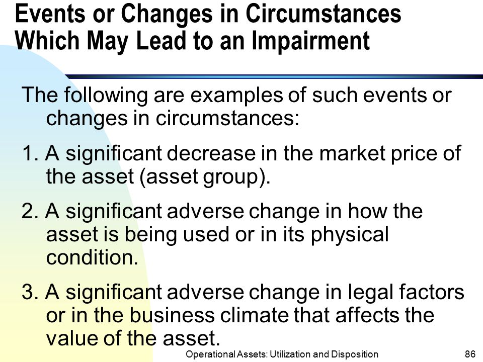Events or Changes in Circumstances Which May Lead to an Impairment