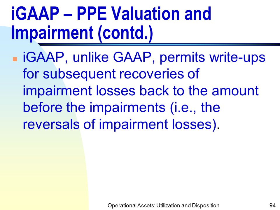 iGAAP – PPE Valuation and Impairment (contd.)