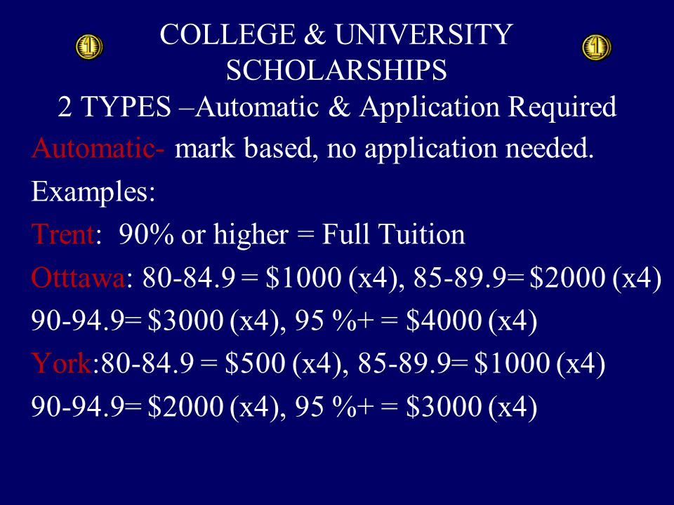 COLLEGE & UNIVERSITY SCHOLARSHIPS 2 TYPES –Automatic & Application Required