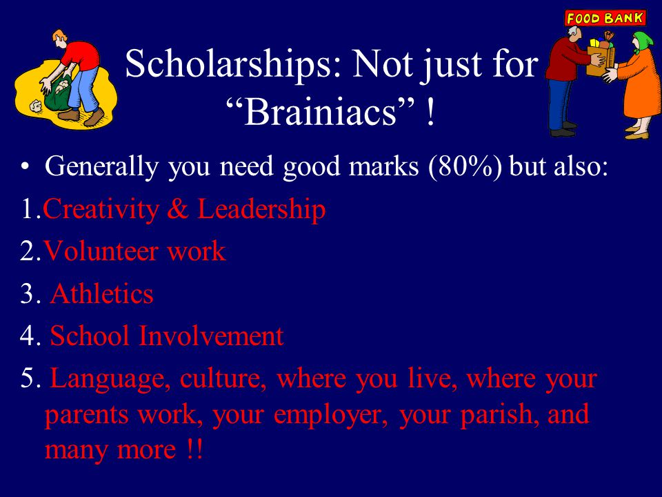 Scholarships: Not just for Brainiacs !