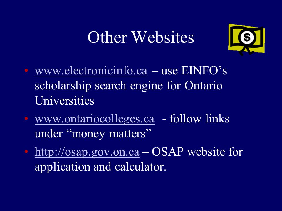 Other Websites www.electronicinfo.ca – use EINFO's scholarship search engine for Ontario Universities.