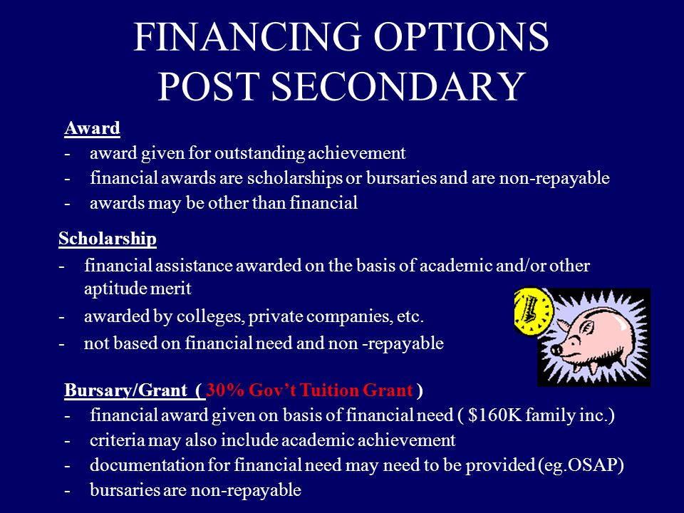 FINANCING OPTIONS POST SECONDARY