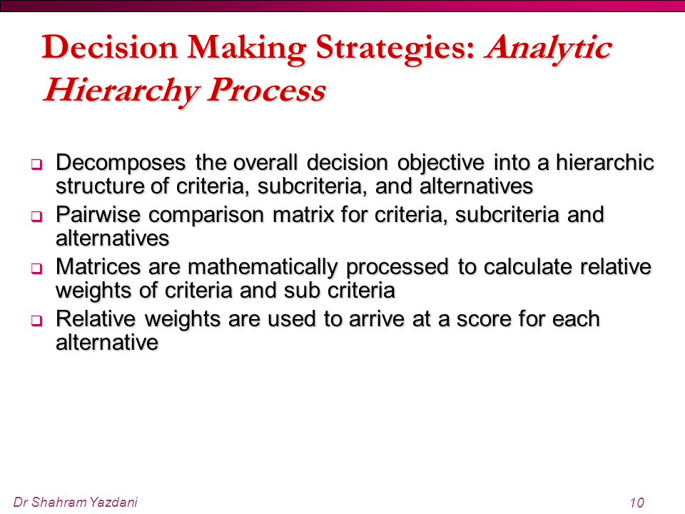 Decision Making Strategies: Analytic Hierarchy Process