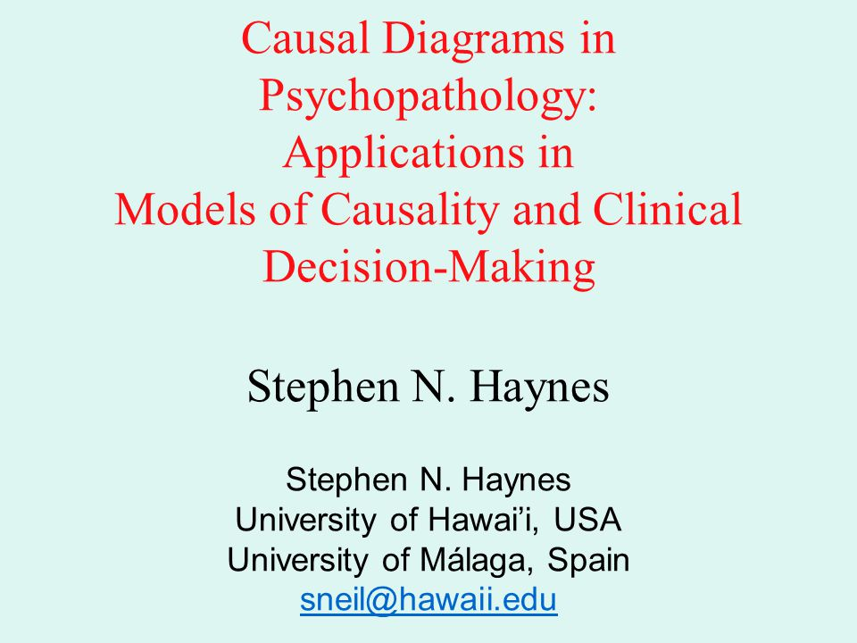 Causal Diagrams in Psychopathology: Applications in Models of Causality and Clinical Decision-Making Stephen N.