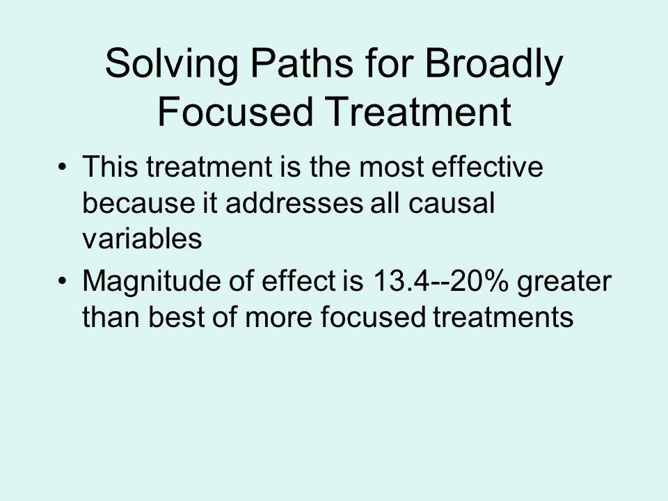 Solving Paths for Broadly Focused Treatment