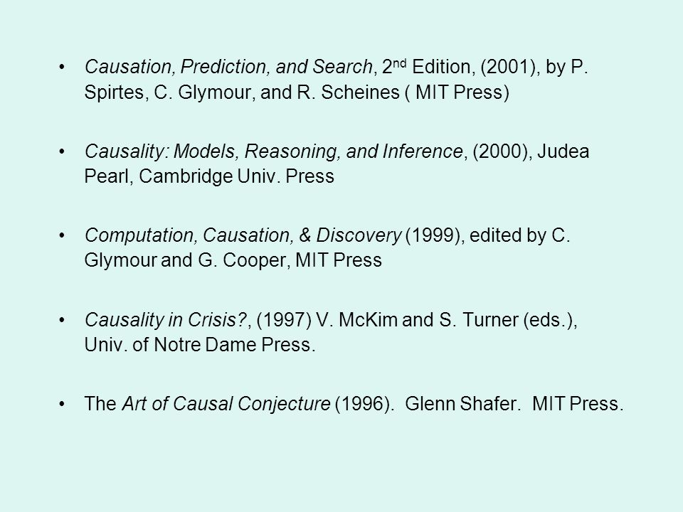 Causation, Prediction, and Search, 2nd Edition, (2001), by P