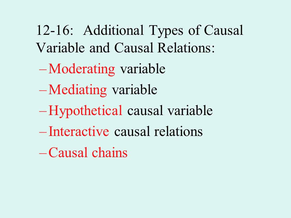 12-16: Additional Types of Causal Variable and Causal Relations: