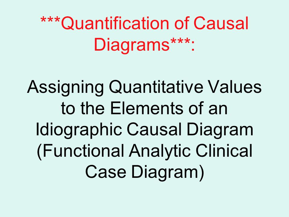 Quantification of Causal Diagrams