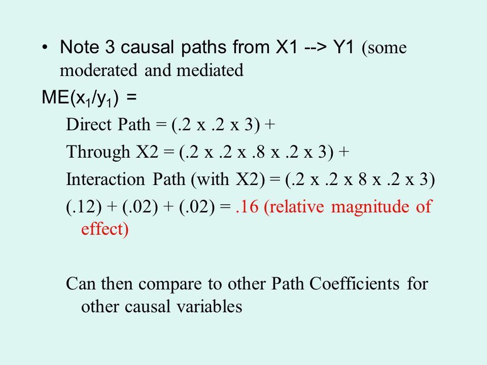 Note 3 causal paths from X1 --> Y1 (some moderated and mediated