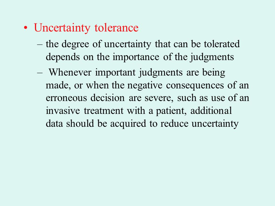 Uncertainty tolerance