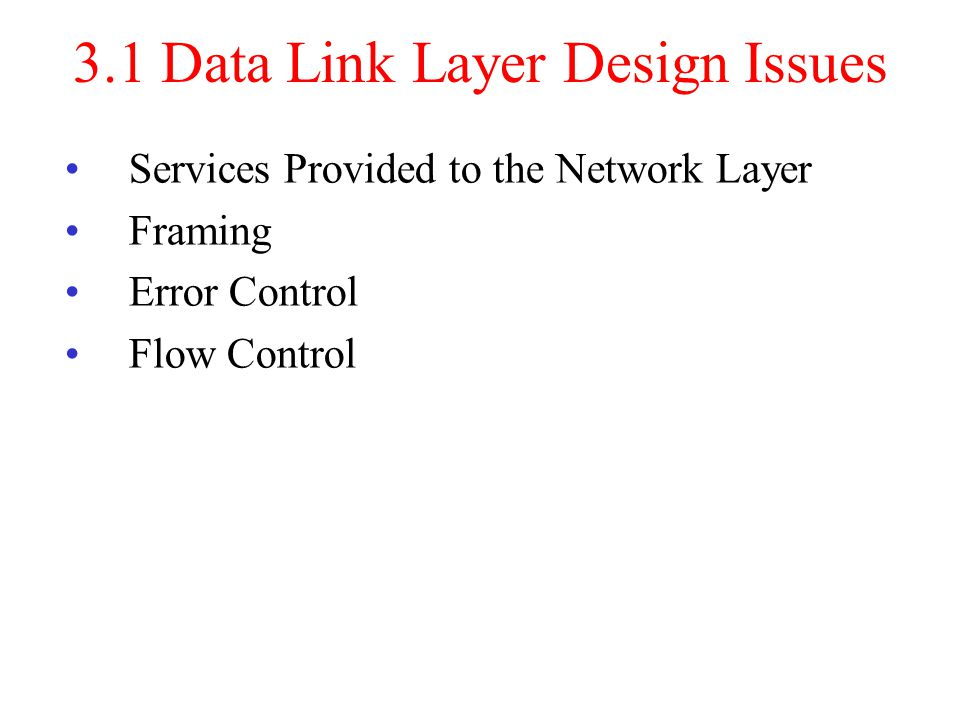 3.1 Data Link Layer Design Issues
