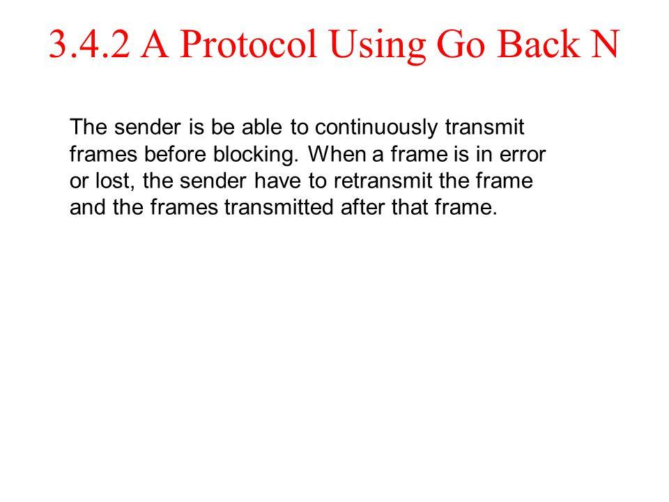 3.4.2 A Protocol Using Go Back N