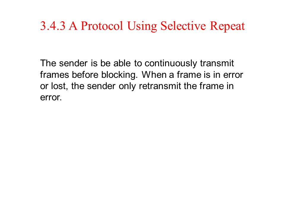 3.4.3 A Protocol Using Selective Repeat