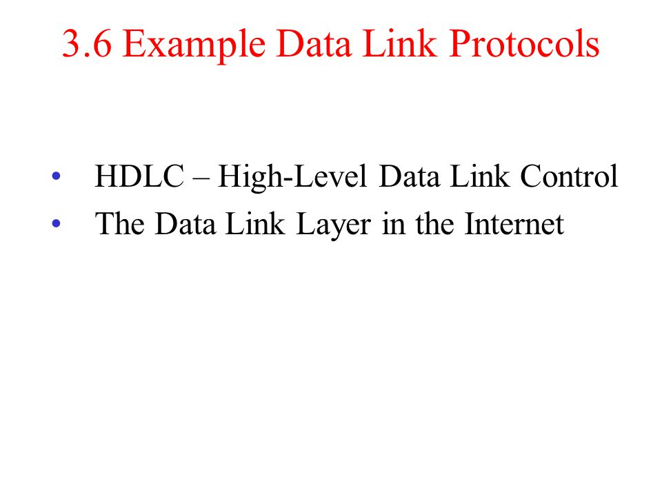 3.6 Example Data Link Protocols