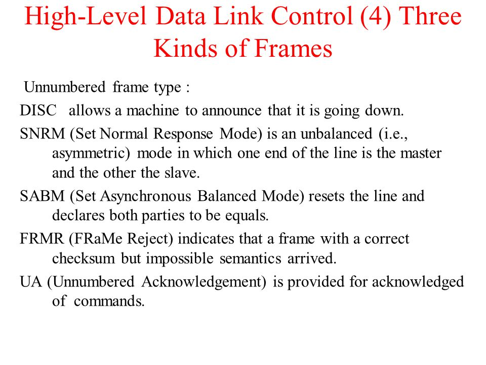 High-Level Data Link Control (4) Three Kinds of Frames