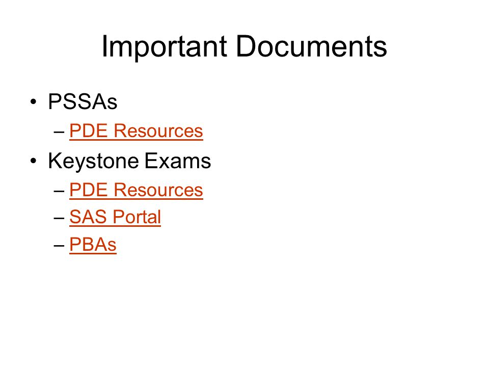 Important Documents PSSAs PDE Resources Keystone Exams SAS Portal PBAs