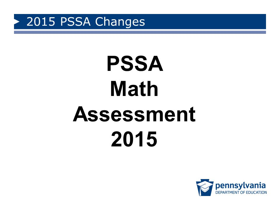 2015 PSSA Changes PSSA Math Assessment 2015