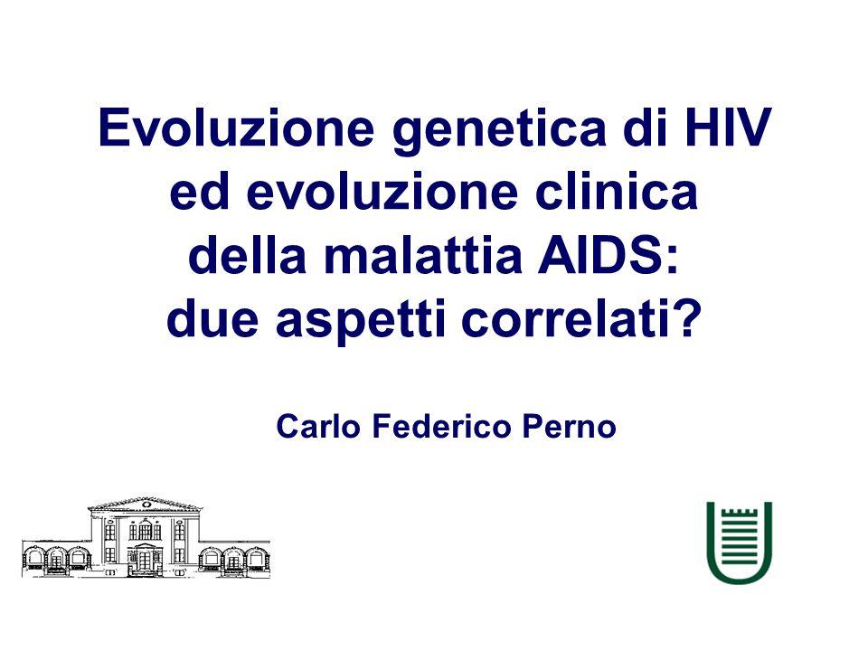 Evoluzione genetica di HIV ed evoluzione clinica della malattia AIDS: due aspetti correlati