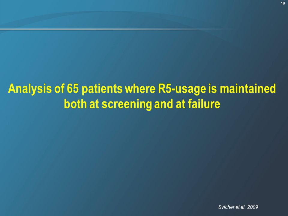 Analysis of 65 patients where R5-usage is maintained